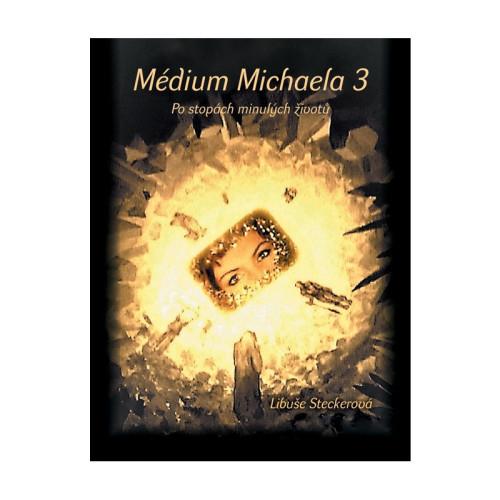 Médium Michaela 3 - Po stopách minulých životů