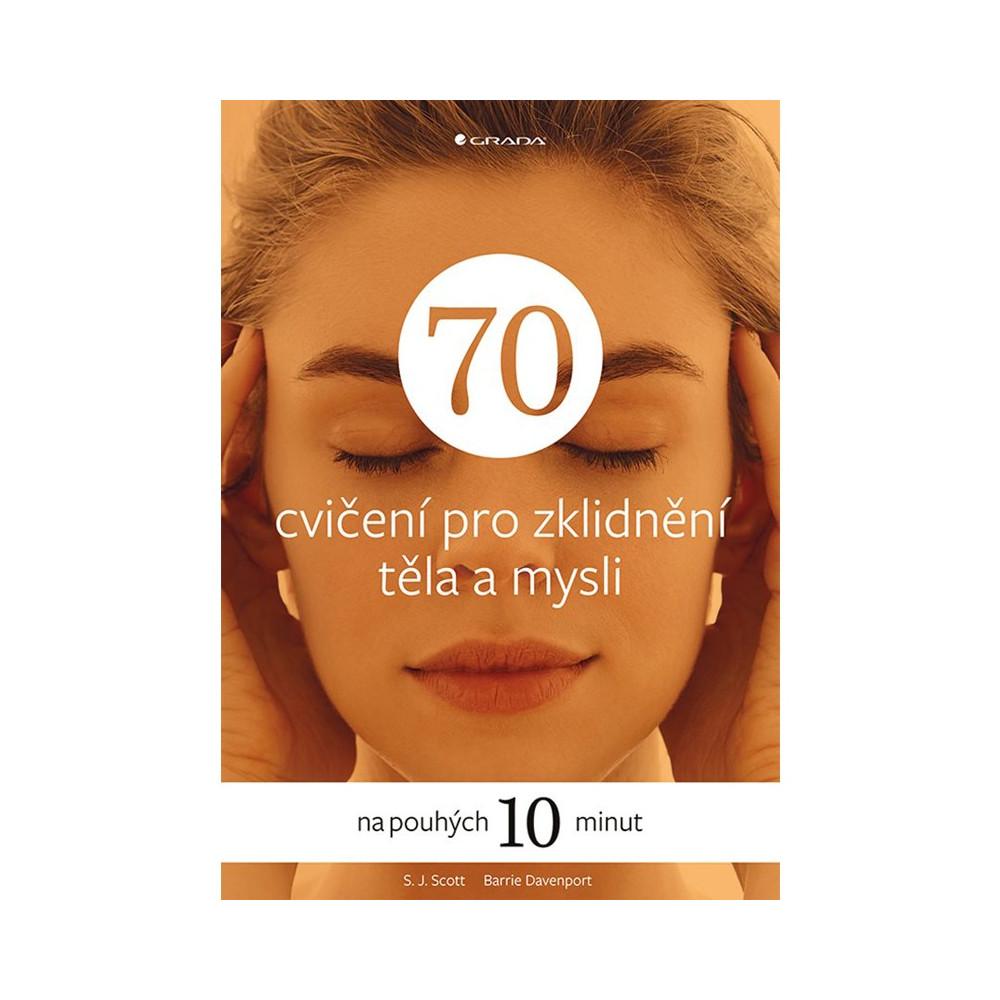 70 cvičení pro zklidnění těla a mysli